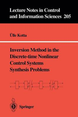 Inversion Method in the Discrete-time Nonlinear Control Systems Synthesis Problems - Lecture Notes in Control and Information Sciences 205 (Paperback)