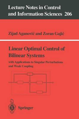 Linear Optimal Control of Bilinear Systems: with Applications to Singular Perturbations and Weak Coupling - Lecture Notes in Control and Information Sciences 206 (Paperback)