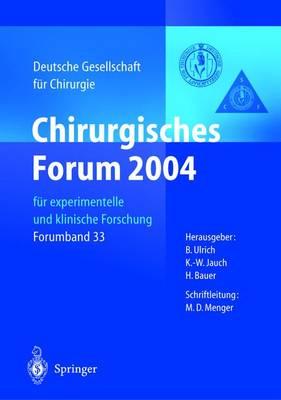 Chirurgisches Forum 2004: F r Experimentelle Und Klinische Forschung 121. Kongress Der Deutschen Gesellschaft F r Chirurgie Berlin, 27.04.-30.04.2004 - Deutsche Gesellschaft F]r Chirurgie / Forumband 33 (Hardback)