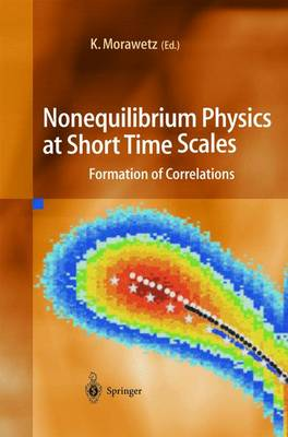 Nonequilibrium Physics at Short Time Scales: Formation of Correlations (Hardback)