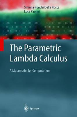 The Parametric Lambda Calculus: A Metamodel for Computation - Texts in Theoretical Computer Science. An EATCS Series (Hardback)