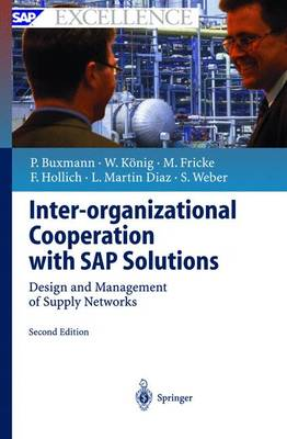 Inter-organizational Cooperation with SAP Solutions: Design and Management of Supply Networks - SAP Excellence (Hardback)