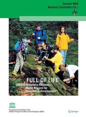 Full of Life: UNESCO Biosphere Reserves - Model Regions for Sustainable Development (Paperback)