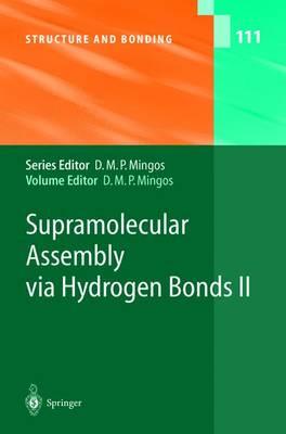 Supramolecular Assembly via Hydrogen Bonds II - Structure and Bonding 111 (Hardback)