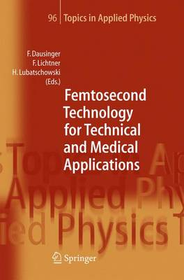 Femtosecond Technology for Technical and Medical Applications - Topics in Applied Physics 96 (Hardback)