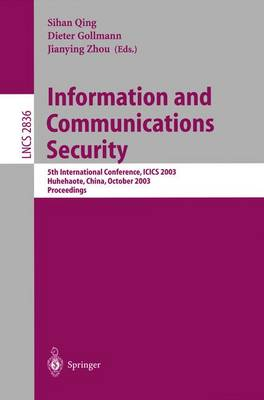 Information and Communications Security: 5th International Conference, ICICS 2003, Huhehaote, China, October 10-13, 2003, Proceedings - Lecture Notes in Computer Science 2836 (Paperback)