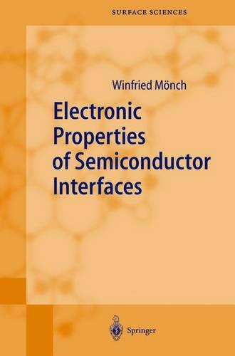 Electronic Properties of Semiconductor Interfaces - Springer Series in Surface Sciences 43 (Hardback)