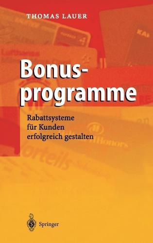 Bonusprogramme: Rabattsysteme Fur Kunden Erfolgreich Gestalten (Hardback)