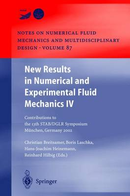 New Results in Numerical and Experimental Fluid Mechanics IV: Contributions to the 13th STAB/DGLR Symposium Munich, Germany 2002 - Notes on Numerical Fluid Mechanics and Multidisciplinary Design 87 (Hardback)