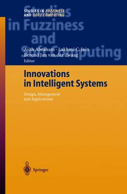Innovations in Intelligent Systems - Studies in Fuzziness and Soft Computing 140 (Hardback)