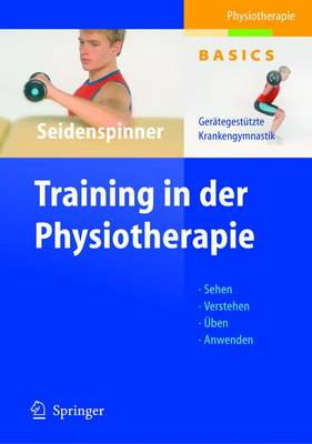 Training in Der Physiotherapie: Ger tegest tzte Krankengymnastik - Physiotherapie Basics (Hardback)