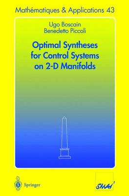 Optimal Syntheses for Control Systems on 2-D Manifolds - Mathematiques et Applications 43 (Paperback)