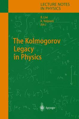 The Kolmogorov Legacy in Physics - Lecture Notes in Physics 636 (Hardback)