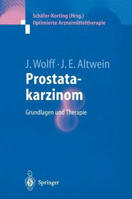 Prostatakarzinom: Grundlagen Und Therapie - Optimierte Arzneimitteltherapie (Hardback)