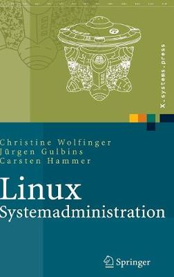 Linux-Systemadministration: Grundlagen, Konzepte, Anwendung - X.Systems.Press (Hardback)