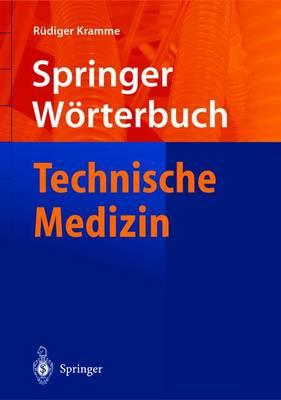 Worterbuch Technische Medizin - Springer-Wvrterbuch (Hardback)