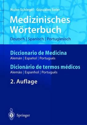 Medizinisches Worterbuch/Diccionario de Medicina/Dicionerio de Termos Medicos: Deutsch Spanisch Portugiesisch/Espanol Aleman Portugues/Portugues Alemao Espanhol - Springer-Wvrterbuch (Hardback)