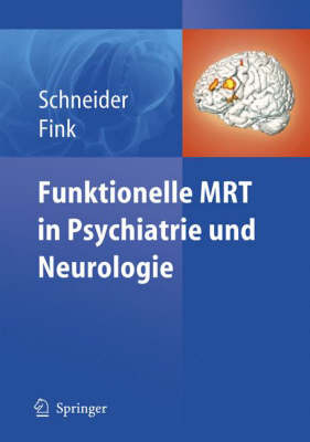 Funktionelle Mrt in Psychiatrie Und Neurologie (Book)