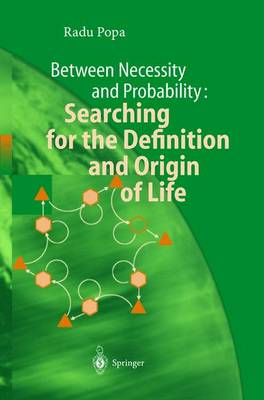 Between Necessity and Probability: Searching for the Definition and Origin of Life - Advances in Astrobiology and Biogeophysics (Hardback)