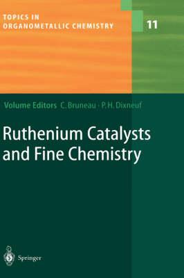 Ruthenium Catalysts and Fine Chemistry - Topics in Organometallic Chemistry 11