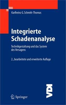 Integrierte Schadenanalyse: Technikgestaltung und das System des Versagens - VDI-Buch (Hardback)