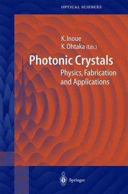 Photonic Crystals: Physics, Fabrication and Applications - Springer Series in Optical Sciences 94 (Hardback)