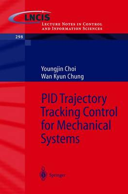 PID Trajectory Tracking Control for Mechanical Systems - Lecture Notes in Control and Information Sciences 298 (Paperback)