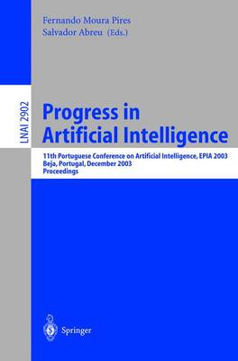 Progress in Artificial Intelligence: 11th Protuguese Conference on Artificial Intelligence, EPIA 2003, Beja, Portugal, December 4-7, 2003, Proceedings - Lecture Notes in Computer Science 2902 (Paperback)