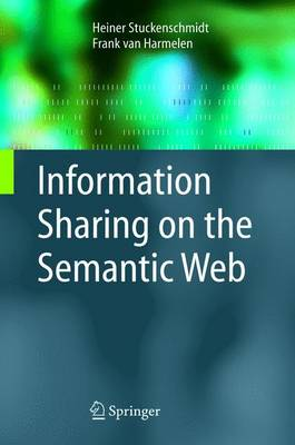 Information Sharing on the Semantic Web - Advanced Information and Knowledge Processing (Hardback)