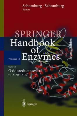 Class 1 . Oxidoreductases III: EC 1.1.1.155 - 1.1.1.274 - Springer Handbook of Enzymes 18 (Hardback)