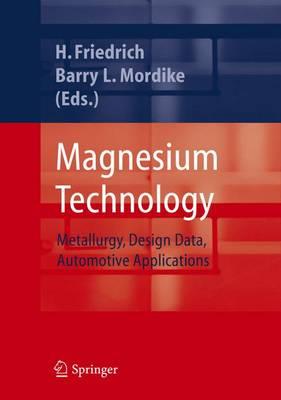 Magnesium Technology: Metallurgy, Design Data, Applications (Hardback)