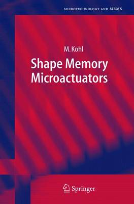 Shape Memory Microactuators - Microtechnology and MEMS (Hardback)