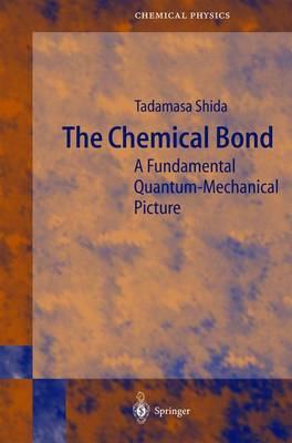 The Chemical Bond: A Fundamental Quantum-Mechanical Picture - Springer Series in Chemical Physics 76 (Hardback)