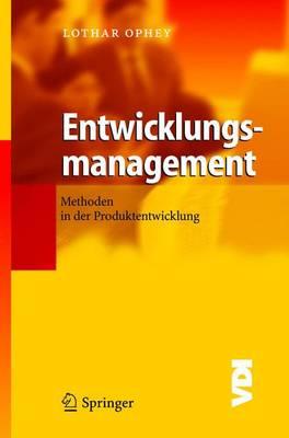 Entwicklungsmanagement: Methoden in Der Produktentwicklung - VDI-Buch (Paperback)