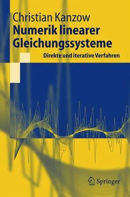 Numerik Linearer Gleichungssysteme: Direkte Und Iterative Verfahren - Springer-Lehrbuch (Paperback)