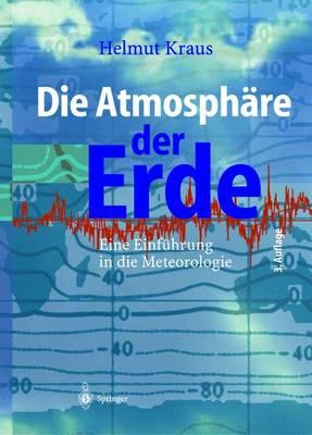 Die Atmosph re Der Erde: Eine Einf hrung in Die Meteorologie (Hardback)