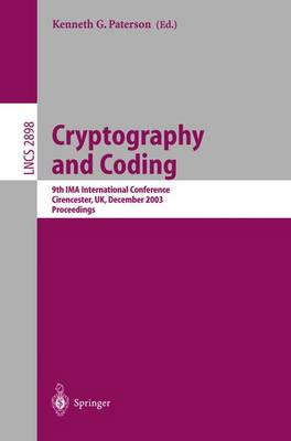 Cryptography and Coding: 9th IMA International Conference, Cirencester, UK, December 16-18, 2003, Proceedings - Lecture Notes in Computer Science 2898 (Paperback)