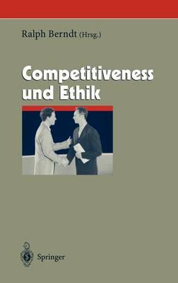 Competitiveness Und Ethik - Herausforderungen an Das Management 11 (Hardback)