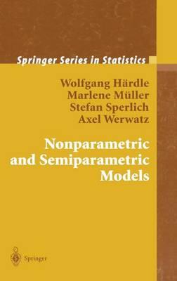 Nonparametric and Semiparametric Models - Springer Series in Statistics (Hardback)