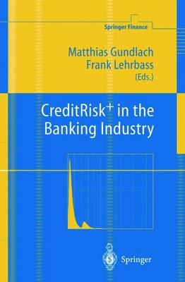 CreditRisk+ in the Banking Industry - Springer Finance (Hardback)