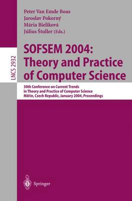 SOFSEM 2004: Theory and Practice of Computer Science: 30th Conference on Current Trends in Theory and Practice of Computer Science, Merin, Czech Republic, January 24-30, 2004 - Lecture Notes in Computer Science 2932 (Paperback)