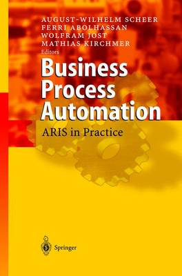 Business Process Automation: ARIS in Practice (Hardback)
