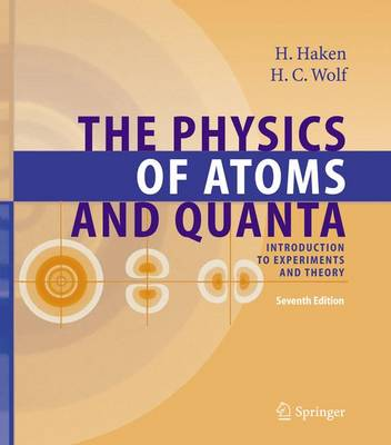 The Physics of Atoms and Quanta: Introduction to Experiments and Theory - Advanced Texts in Physics (Hardback)