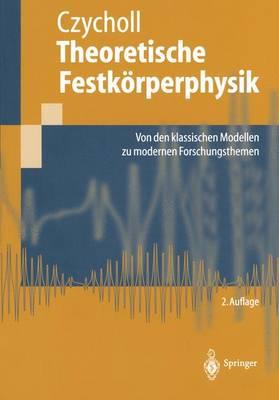 Theoretische Festkorperphysik: Von Den Klassischen Modellen Zu Modernen Forschungsthemen - Springer-Lehrbuch (Paperback)