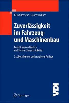 Zuverl ssigkeit Im Fahrzeug- Und Maschinenbau: Ermittlung Von Bauteil- Und System-Zuverl ssigkeiten - VDI-Buch (Hardback)