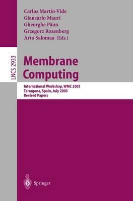 Membrane Computing: International Workshop, WMC 2003, Tarragona, Spain, July 17-22, 2003, Revised Papers - Lecture Notes in Computer Science 2933 (Paperback)