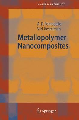 Metallopolymer Nanocomposites - Springer Series in Materials Science 81 (Hardback)