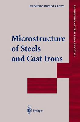 Microstructure of Steels and Cast Irons - Engineering Materials and Processes (Hardback)