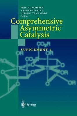 Comprehensive Asymmetric Catalysis: Supplement 2 (Hardback)