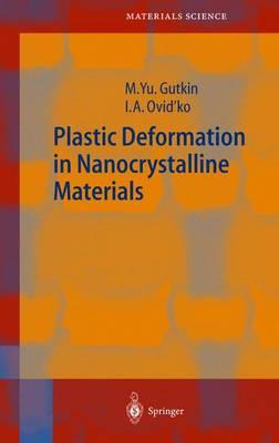 Plastic Deformation in Nanocrystalline Materials - Springer Series in Materials Science 74 (Hardback)